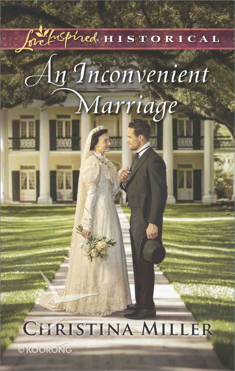 An Inconvenient Marriage (Love Inspired Series Historical) Mass Market
