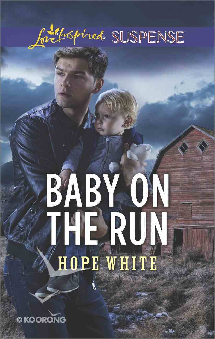 Baby on the Run (The Baby Protectors) (Love Inspired Suspense Series) Mass Market