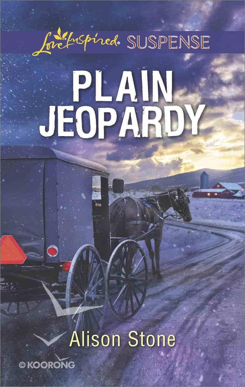 Plain Jeopardy (Love Inspired Suspense Series) Mass Market