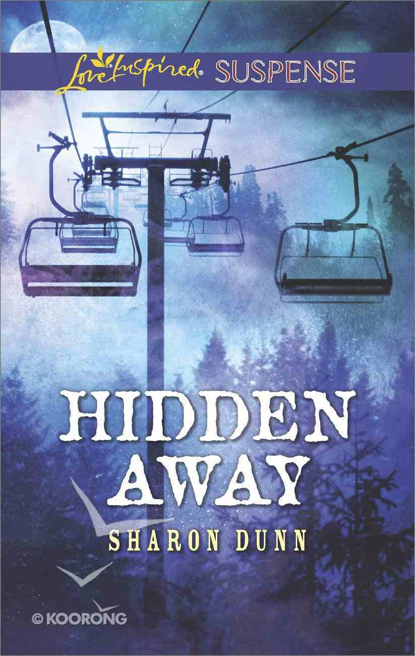 Hidden Away (Love Inspired Suspense Series) Mass Market