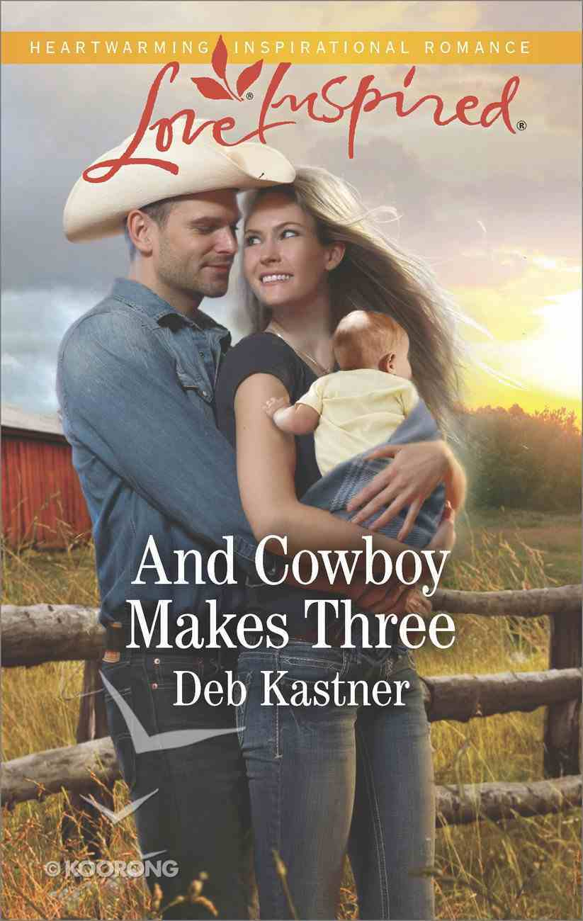 And Cowboy Makes Three (Love Inspired Series) Mass Market