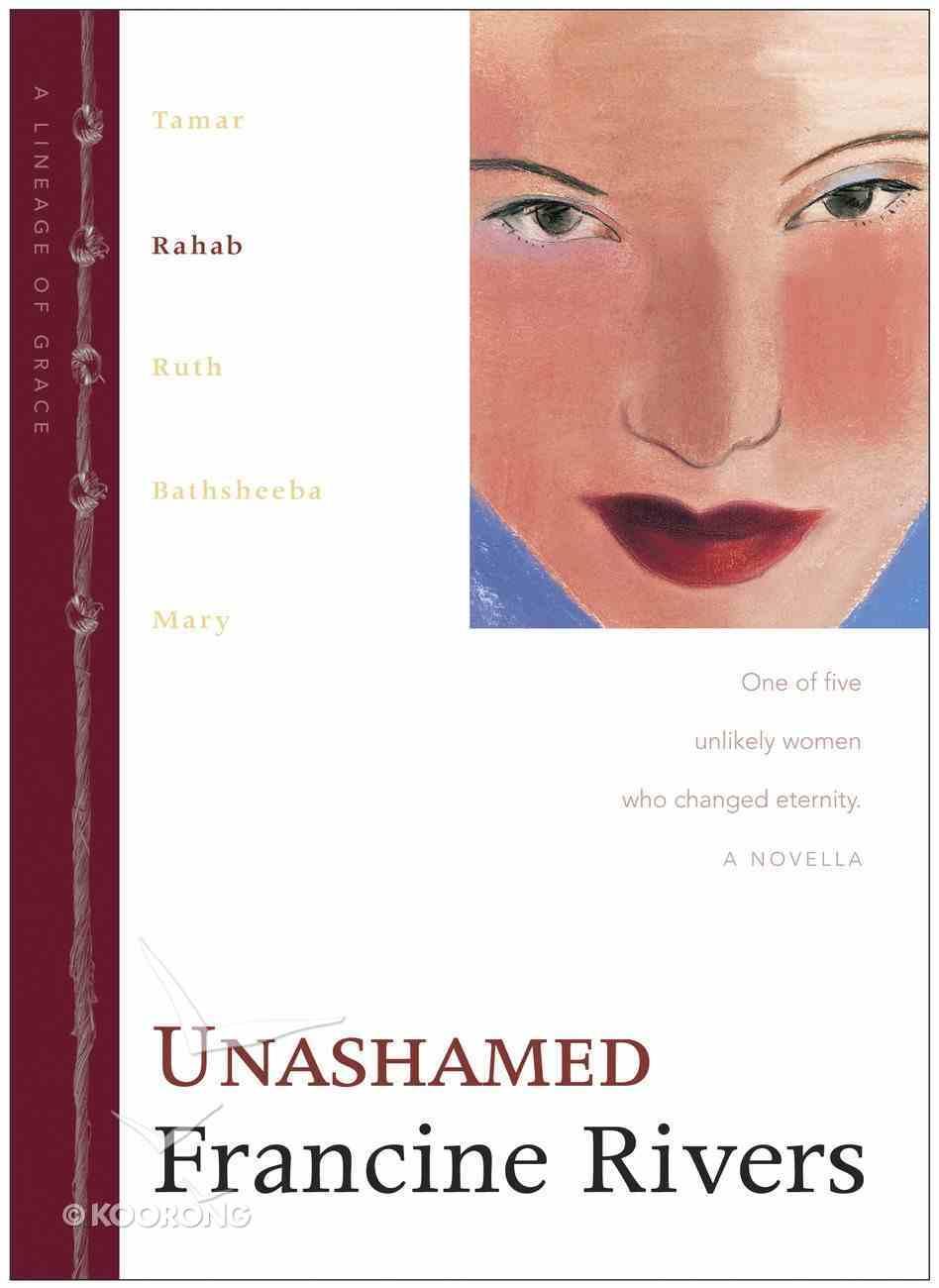 Unashamed (Rahab) (#02 in Lineage Of Grace Series) eBook