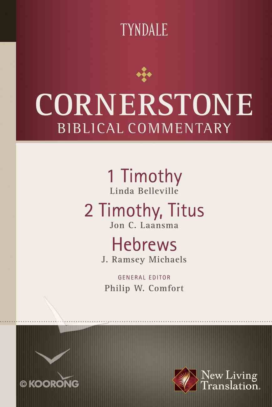 1-2 Timothy, Titus, Hebrews (#17 in Nlt Cornerstone Biblical Commentary Series) eBook