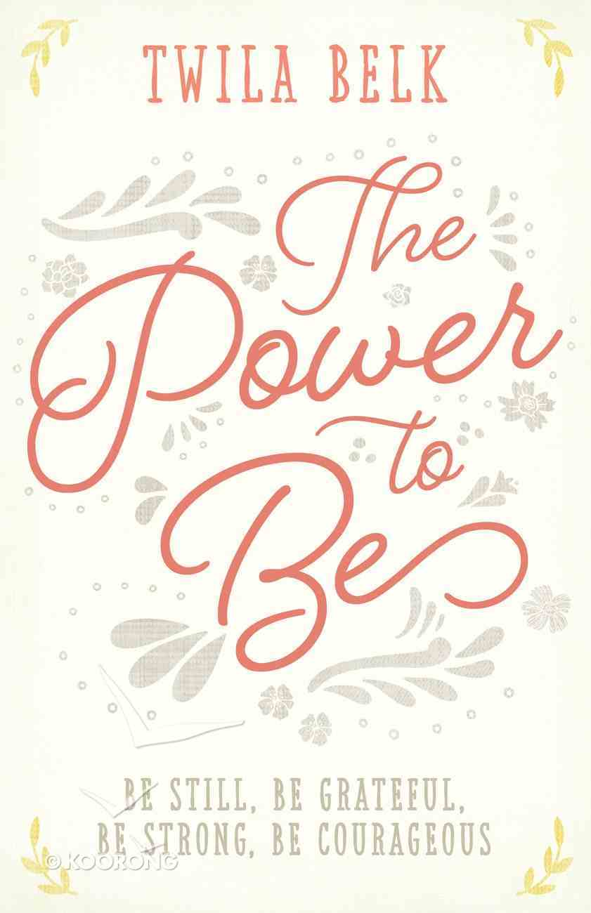 Power to Be: The a 40-Day Devotional eBook