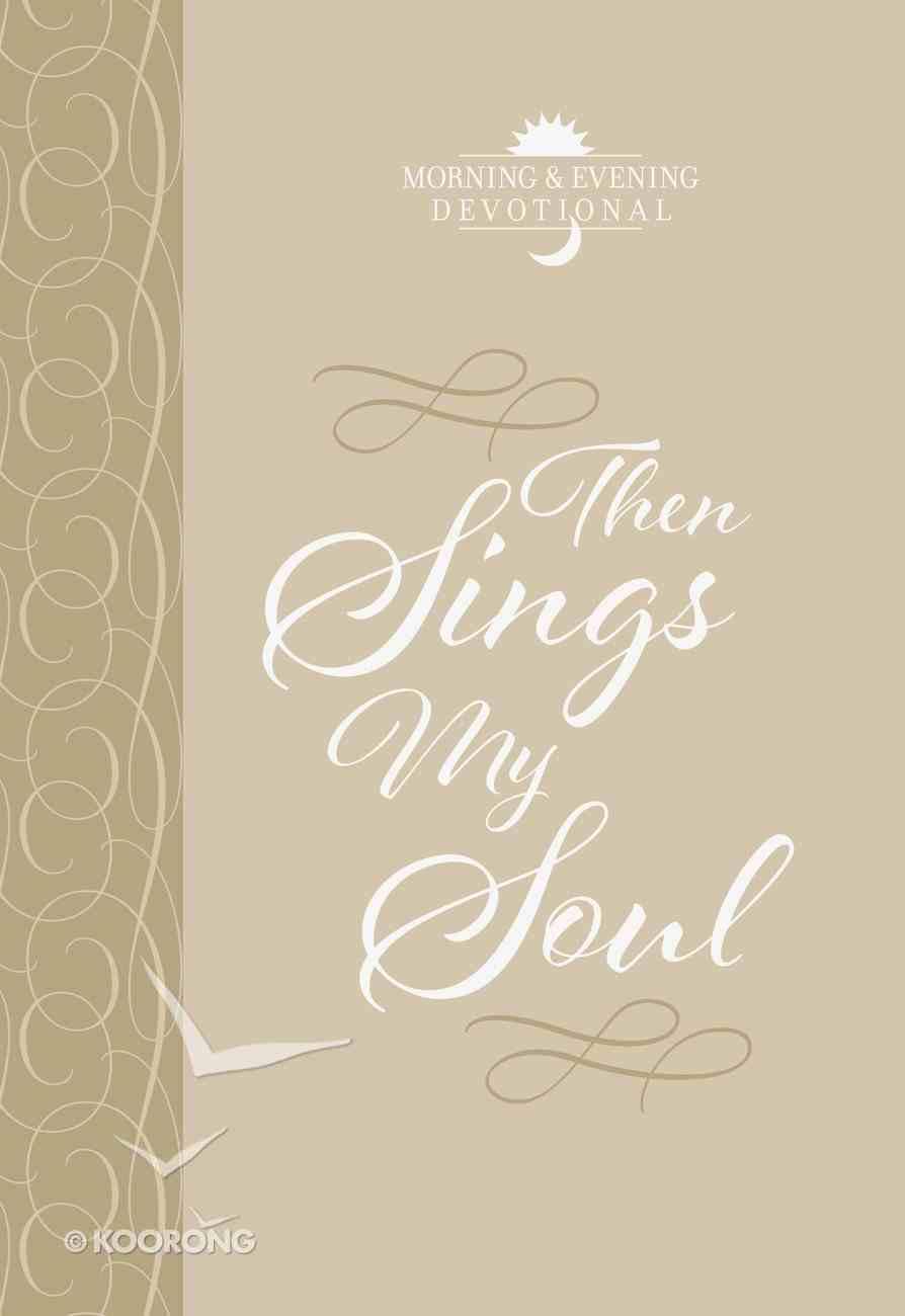 Then Sings My Soul (365 Daily Devotions Series) eBook
