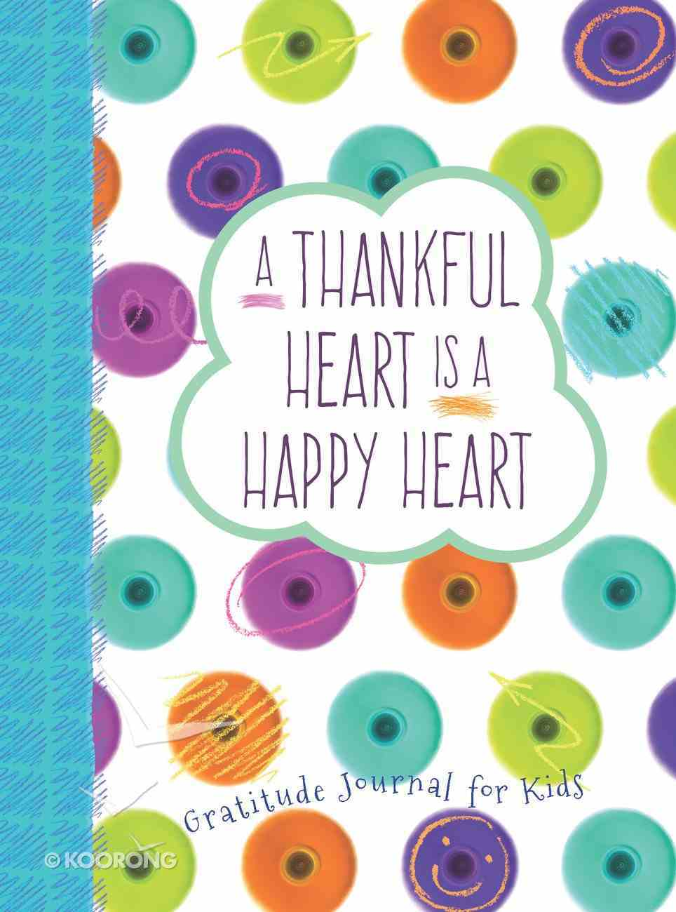 A Thankful Heart is a Happy Heart eBook