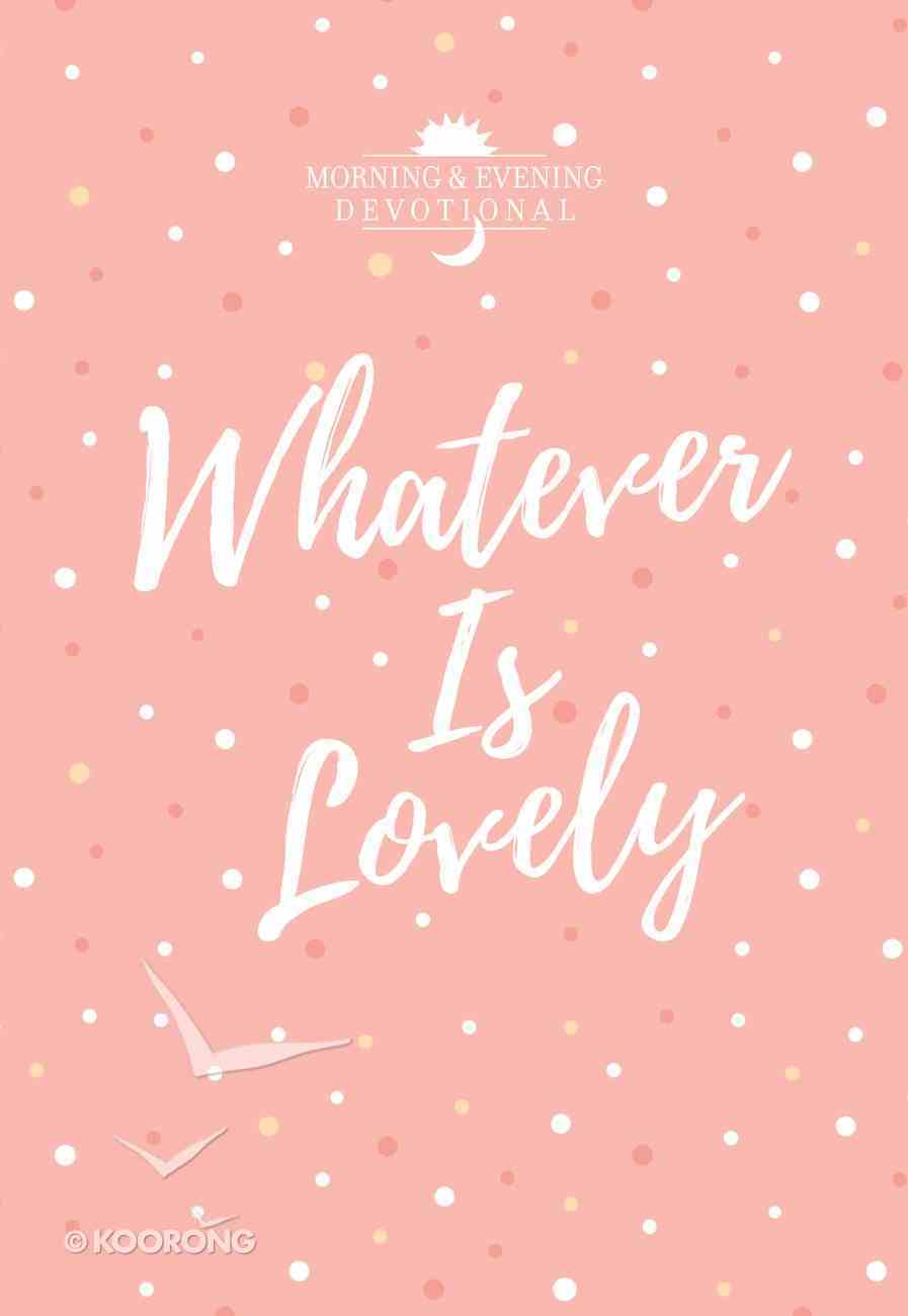 Whatever is Lovely eBook