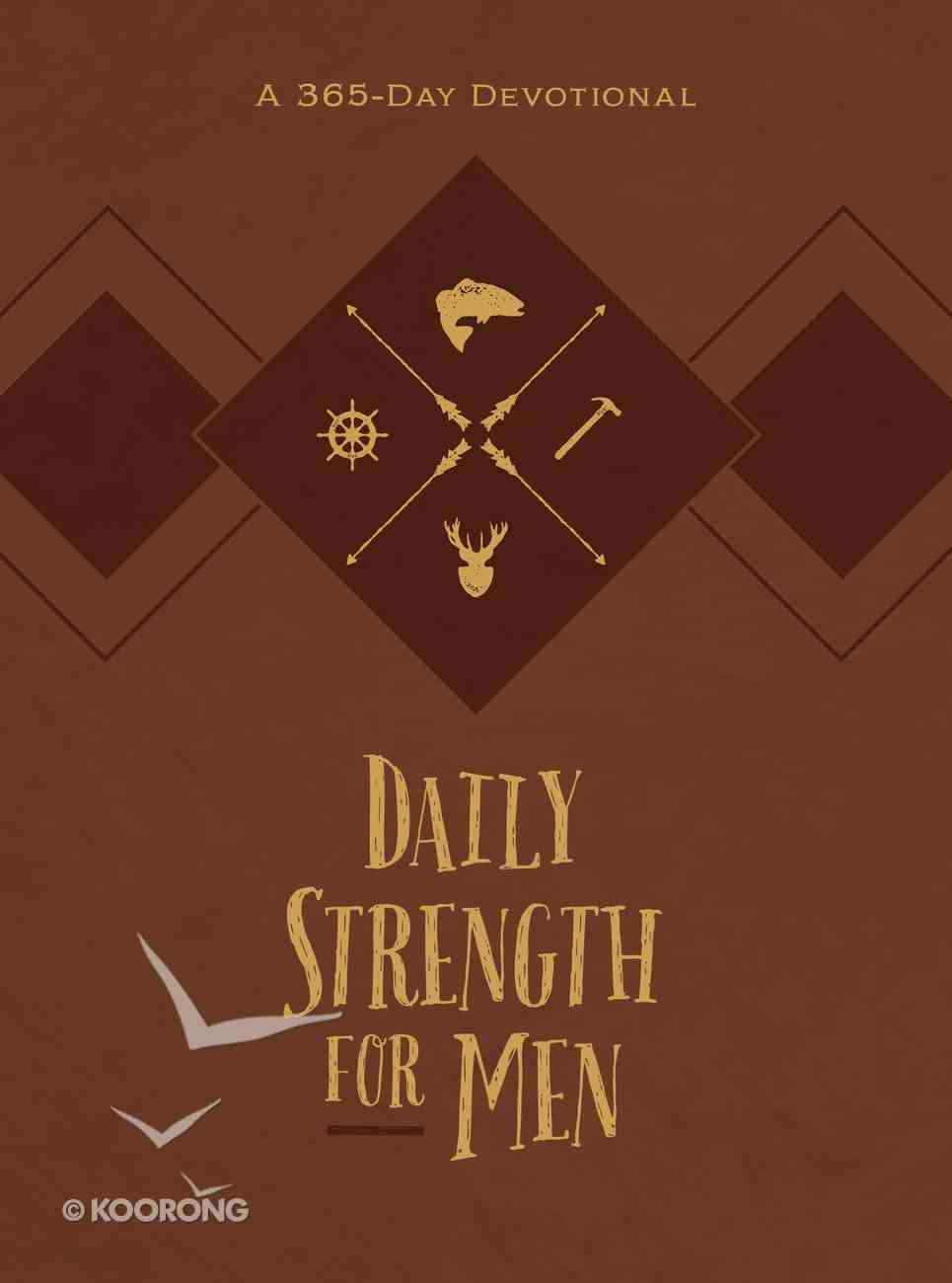 Daily Strength For Men (365 Daily Devotions Series) eBook