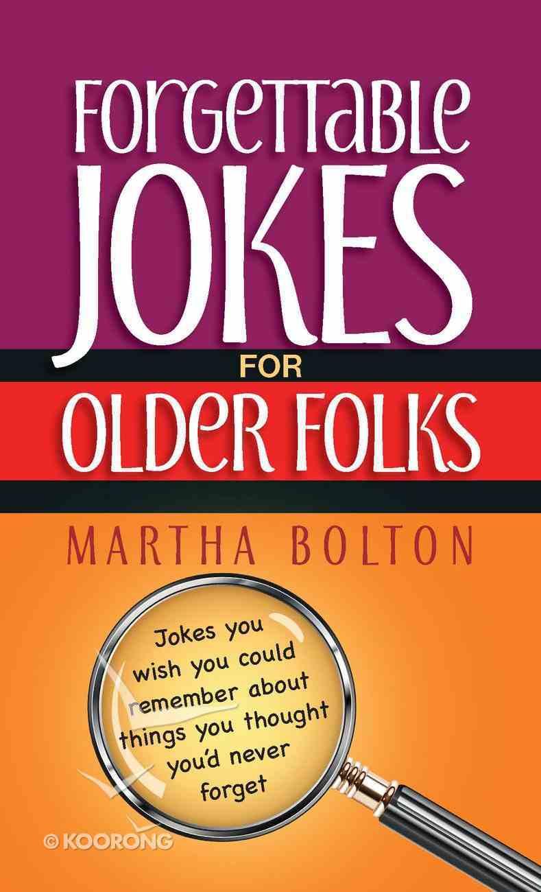 Forgettable Jokes For Older Folks eBook