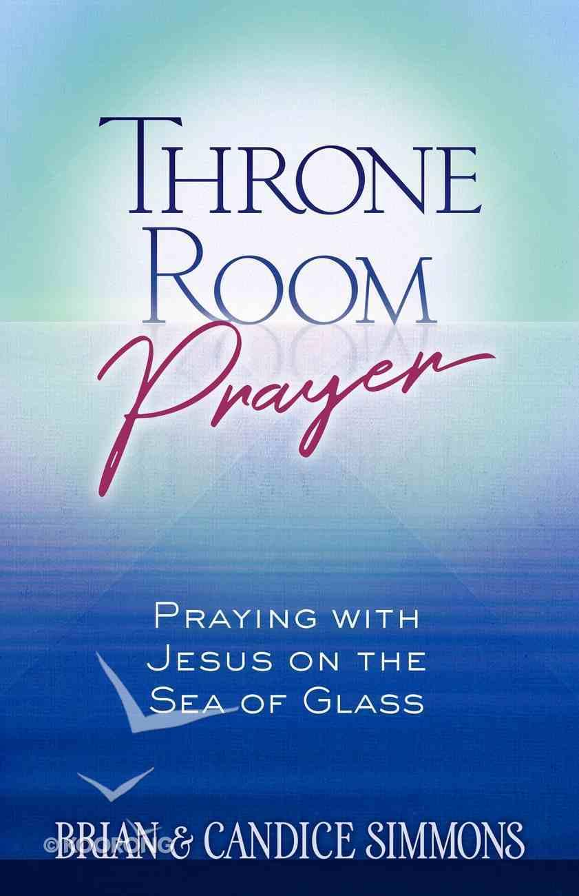 Throne Room Prayer eBook