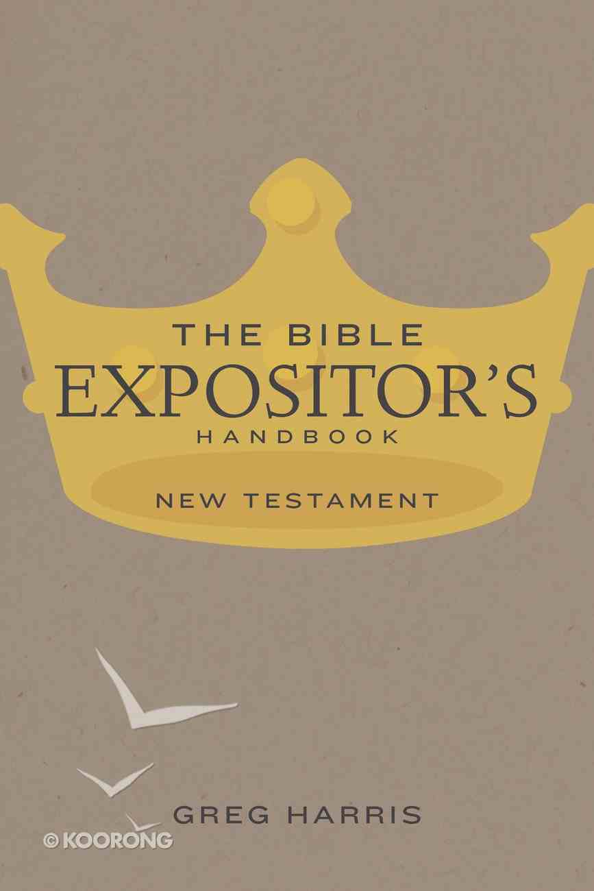 The Bible Expositor's Handbook New Testament Edition eBook