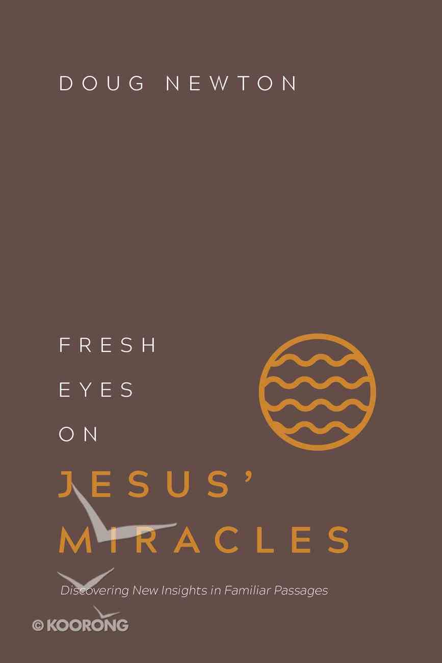 Fresh Eyes on Jesus' Miracles (Fresh Eyes Series) eBook