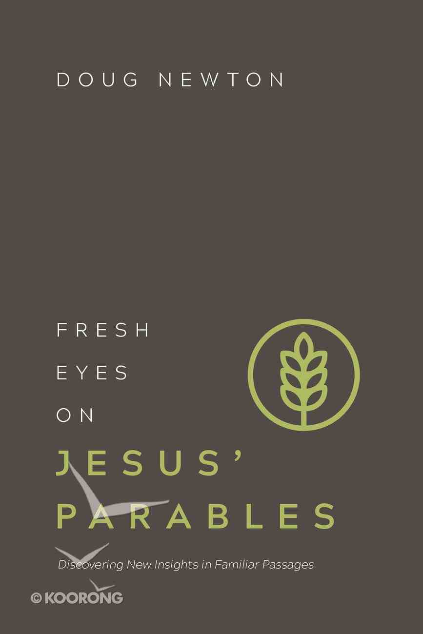Fresh Eyes on Jesus' Parables (Fresh Eyes Series) eBook