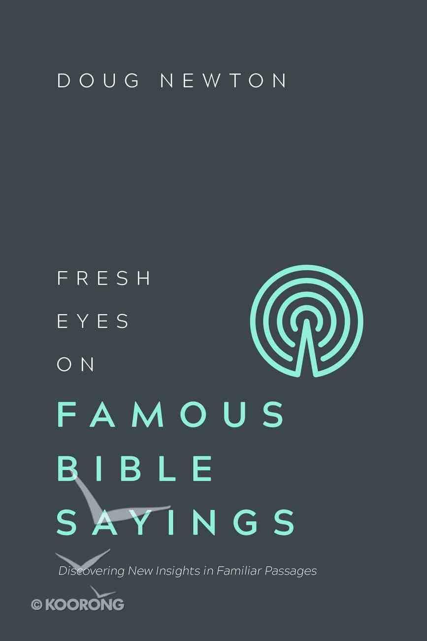 Fresh Eyes on Famous Bible Sayings (Fresh Eyes Series) eBook