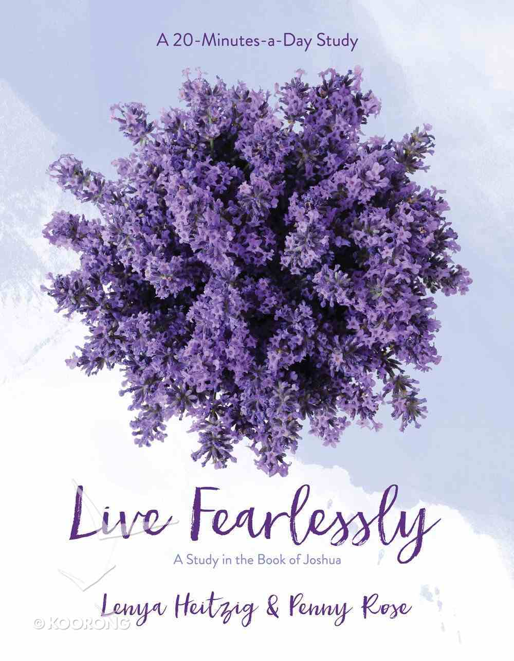 Live Fearlessly - a Study in the Book of Joshua (Fresh Life Series) eBook