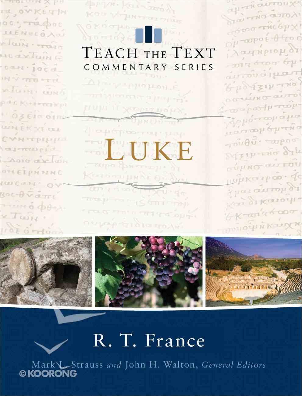 Luke (Teach The Text Commentary Series) eBook