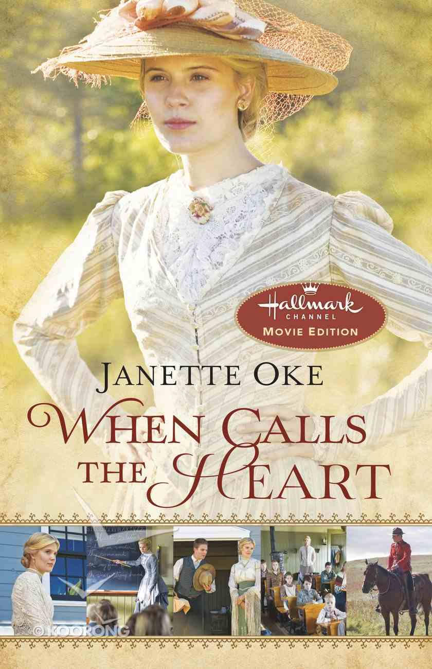 Wcth #01: When Calls the Heart (Movie Edition) (#01 in Canadian West Series) eBook