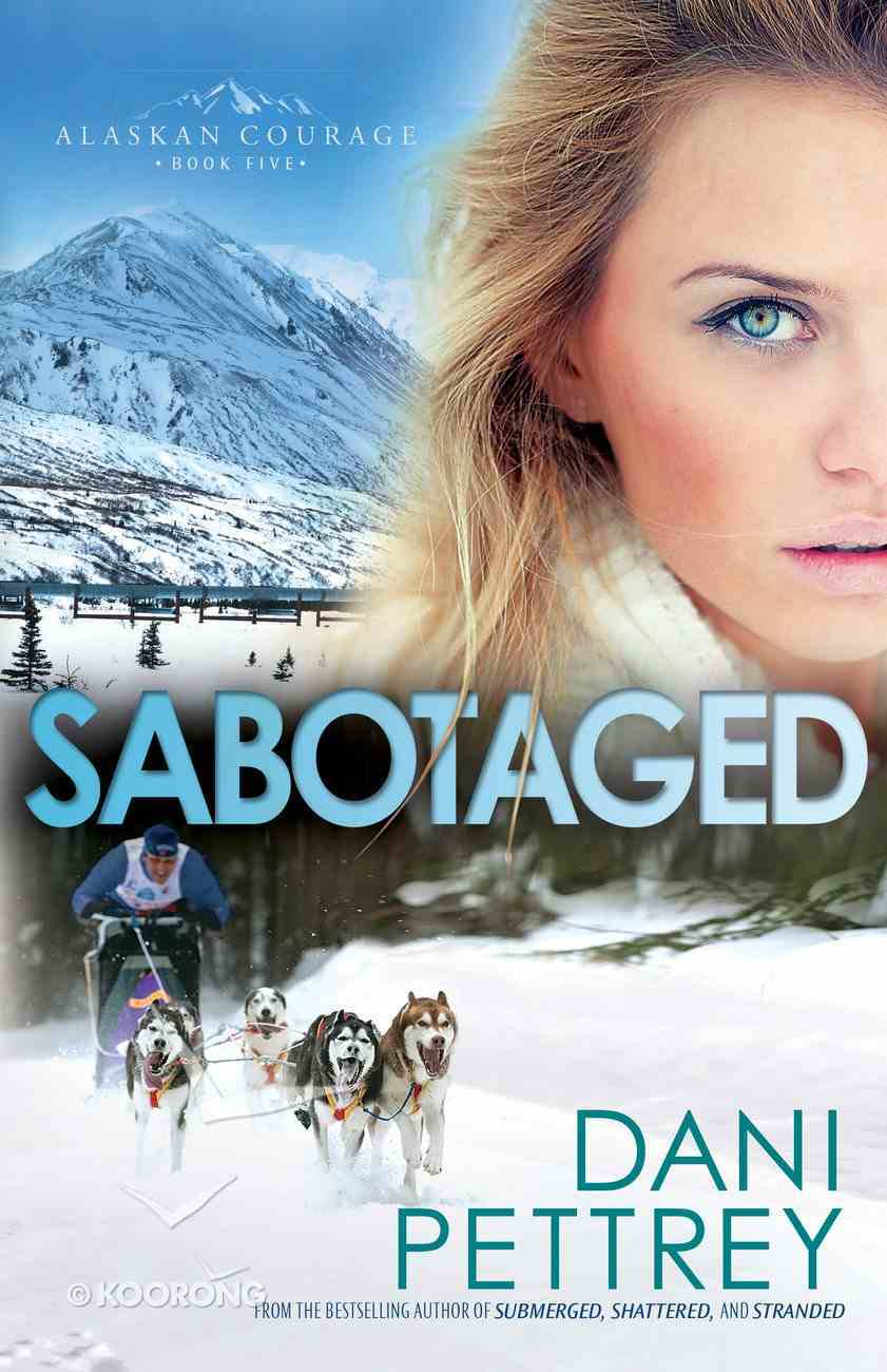 Sabotaged (#05 in Alaskan Courage Series) eBook