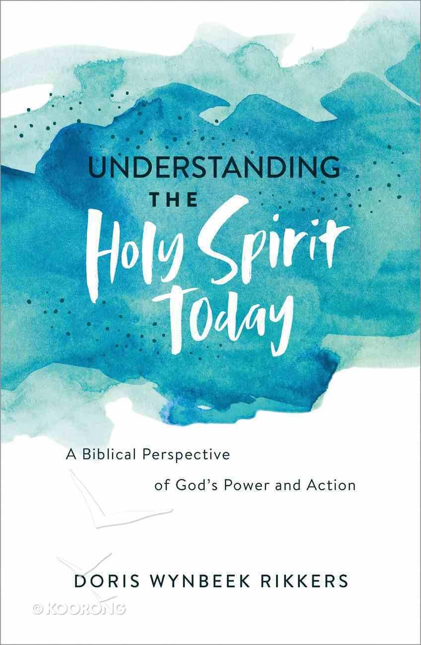Understanding the Holy Spirit Today eBook