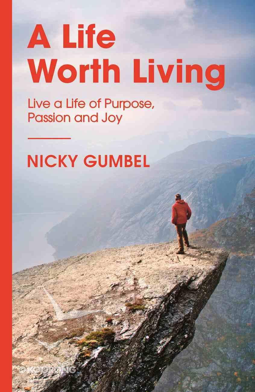 A Life Worth Living (Alpha Course) eBook