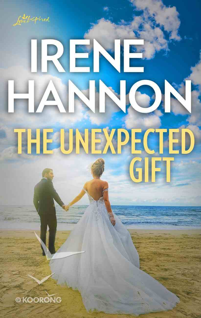 The Unexpected Gift (Love Inspired Series) eBook