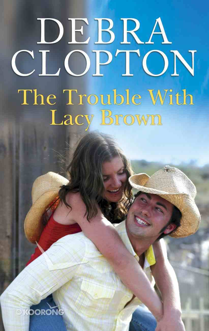 The Trouble With Lacy Brown (Love Inspired Series) eBook