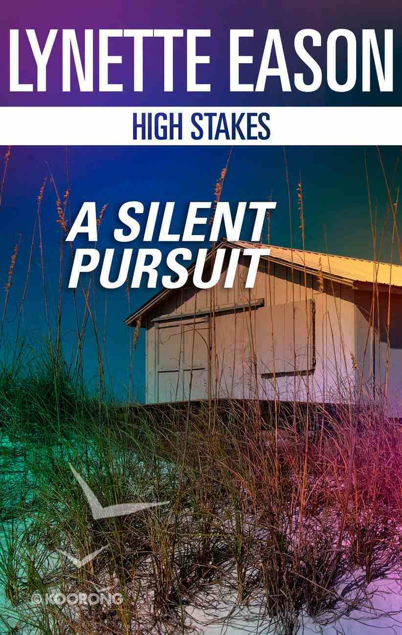 A Silent Pursuit (High Stakes) (Love Inspired Suspense Series) eBook