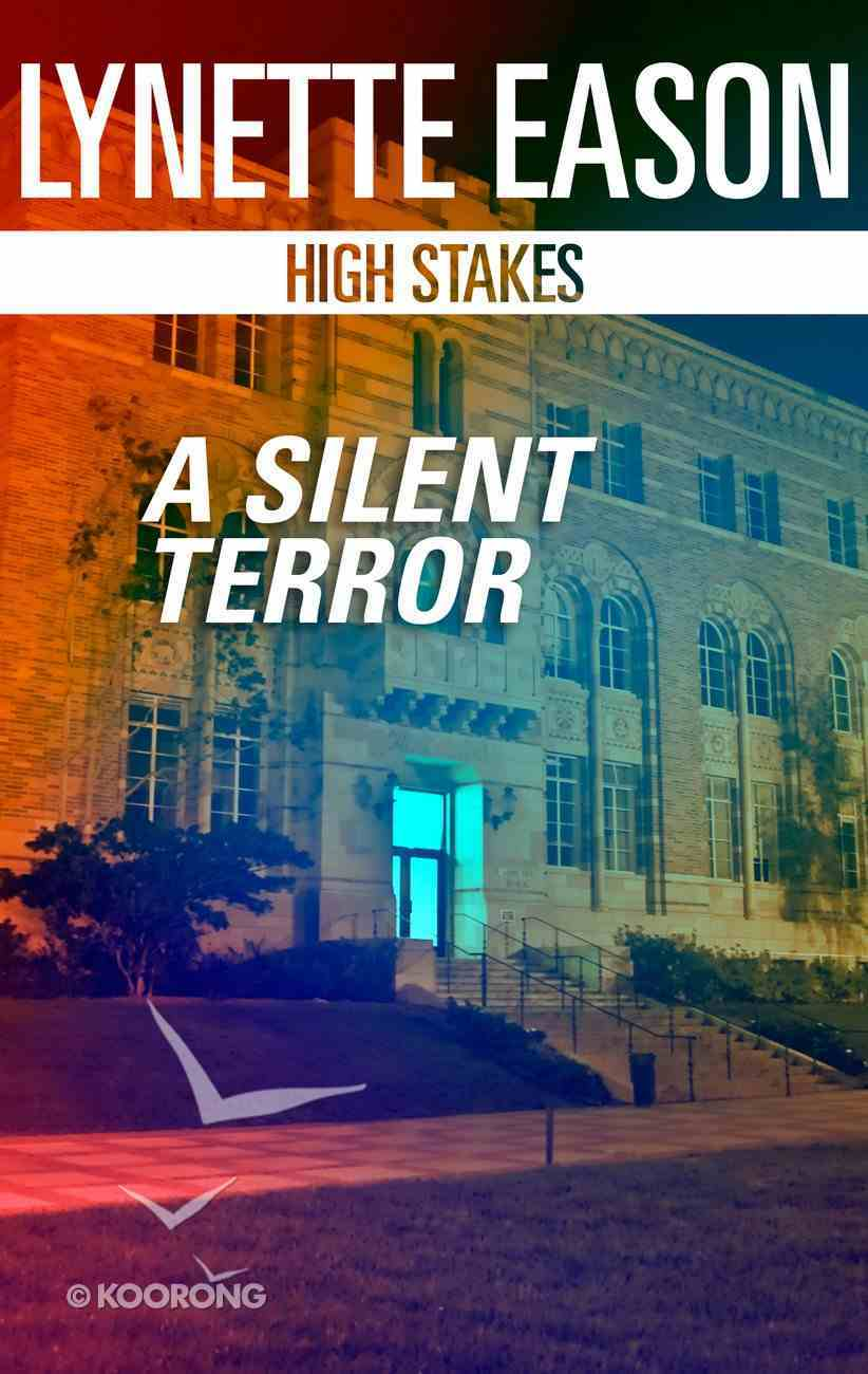 A Silent Terror (High Stakes) (Love Inspired Suspense Series) eBook