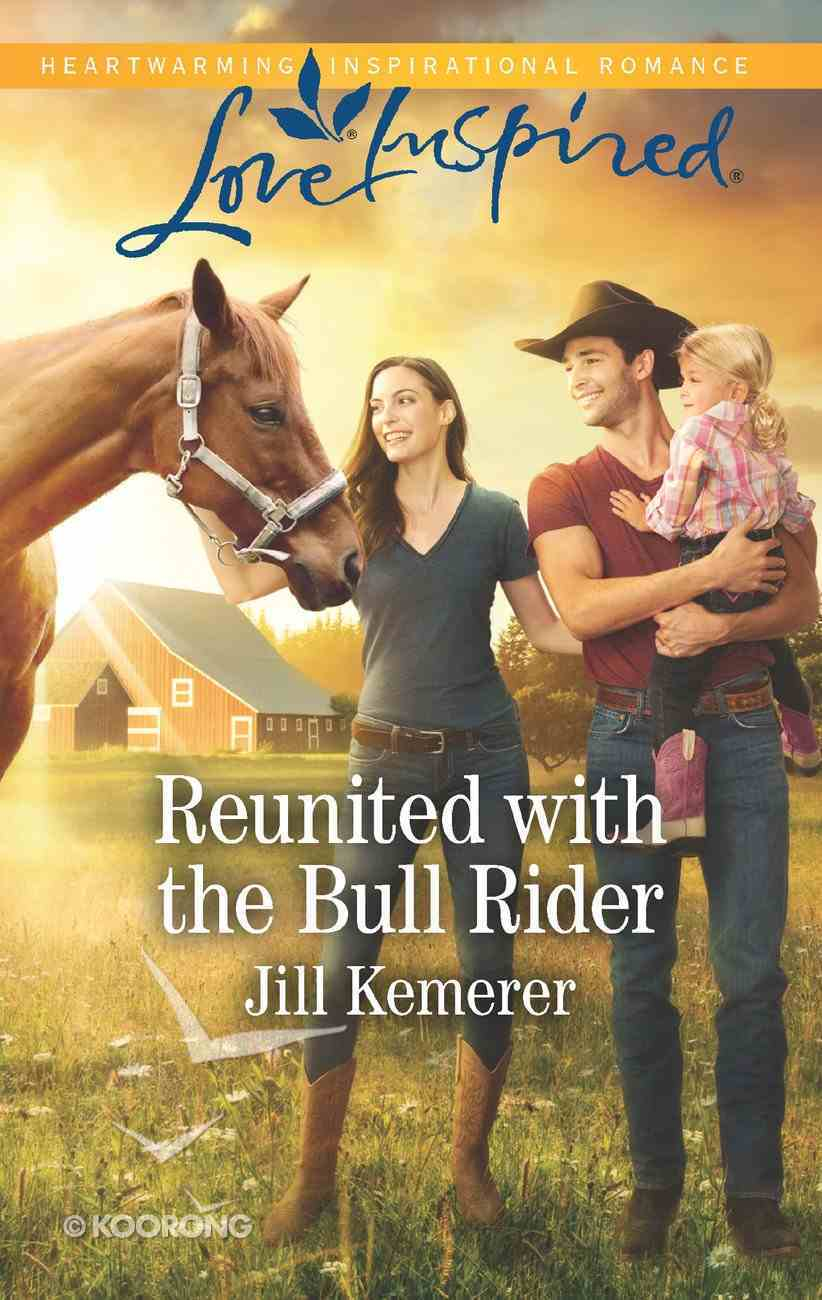 Reunited With the Bull Rider (Love Inspired Series) eBook