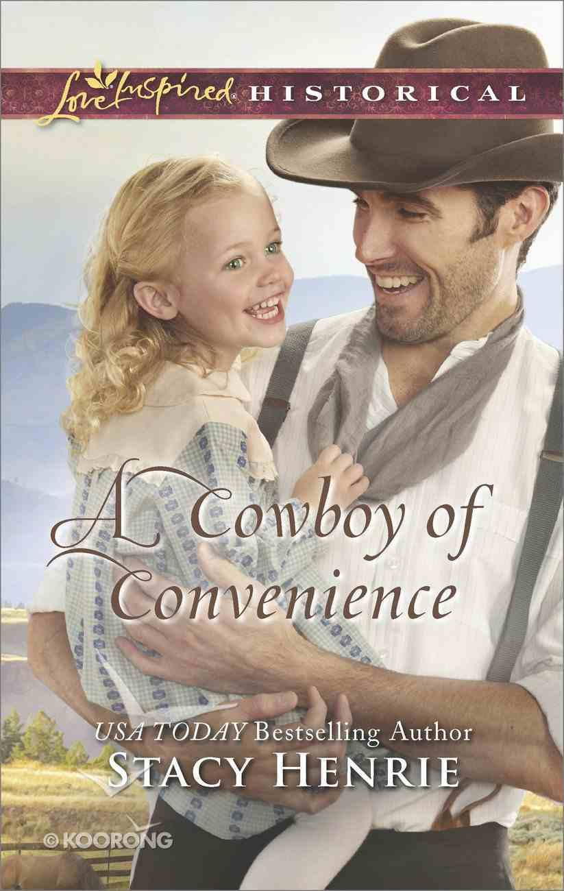 A Cowboy of Convenience (Love Inspired Historical Series) eBook