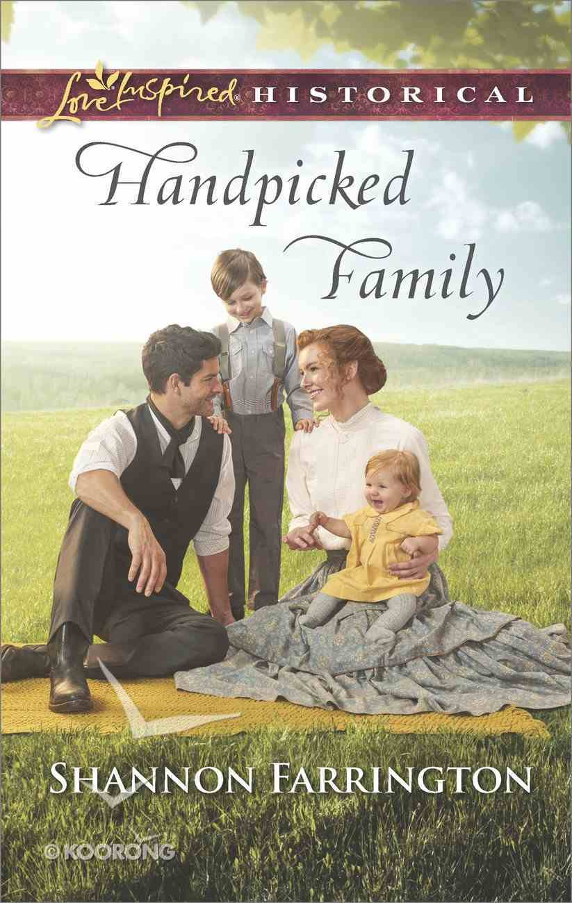 Handpicked Family (Love Inspired Series Historical) eBook