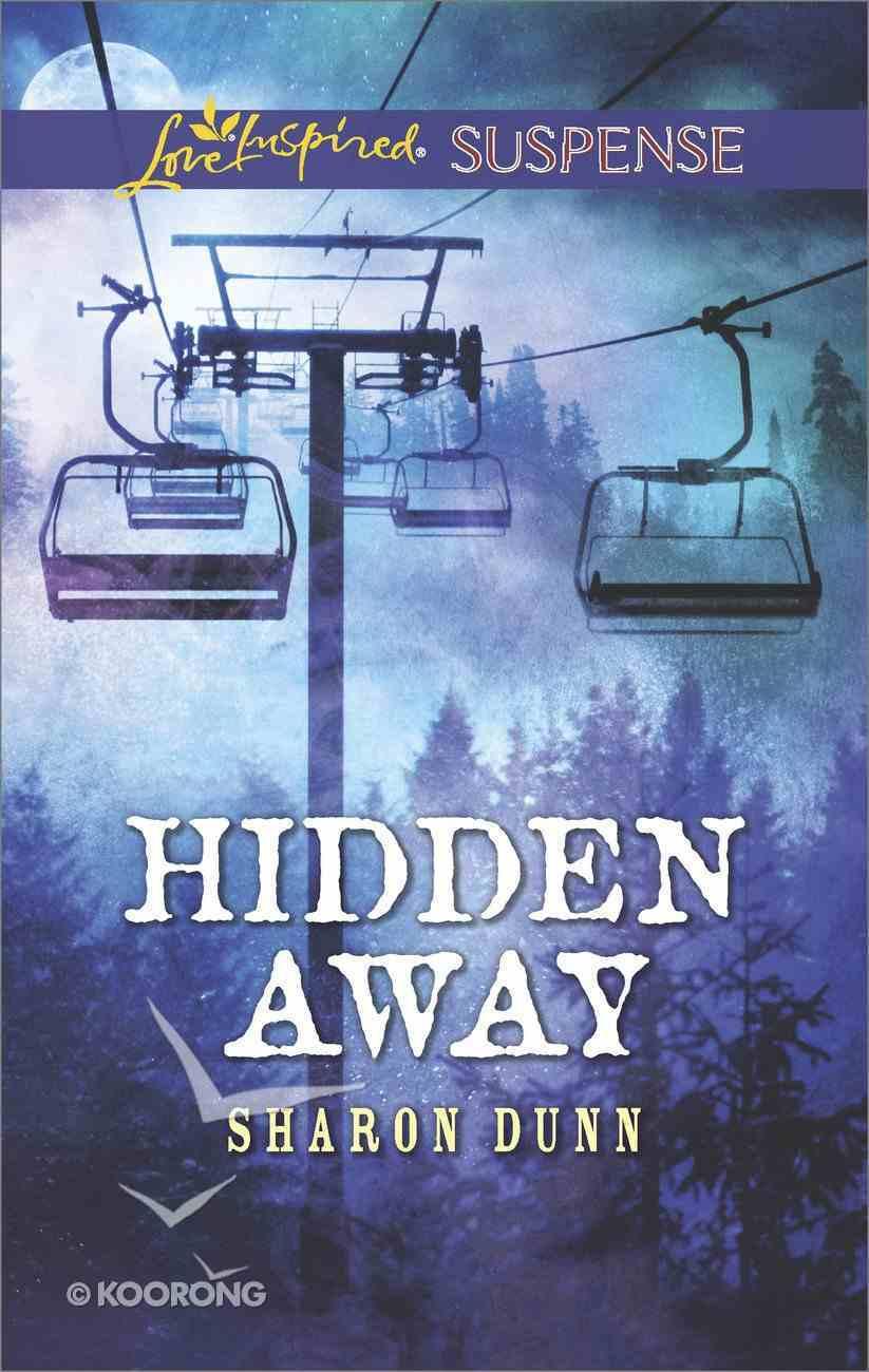 Hidden Away (Love Inspired Suspense Series) eBook