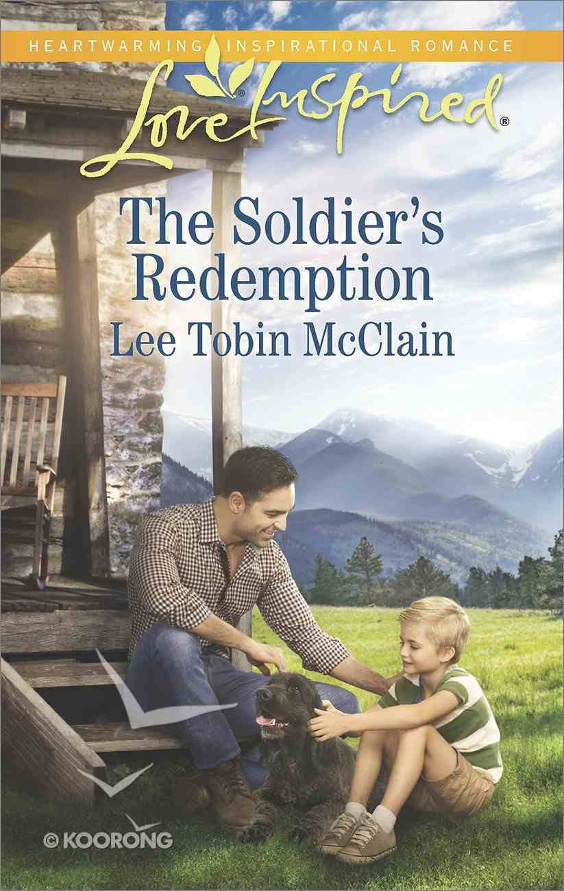 The Soldier's Redemption (Redemption Ranch) (Love Inspired Series) eBook