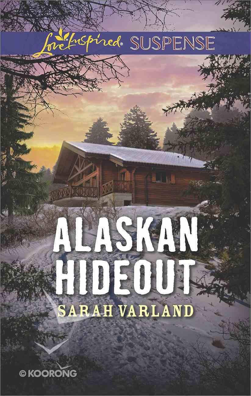 Alaskan Hideout (Love Inspired Suspense Series) eBook