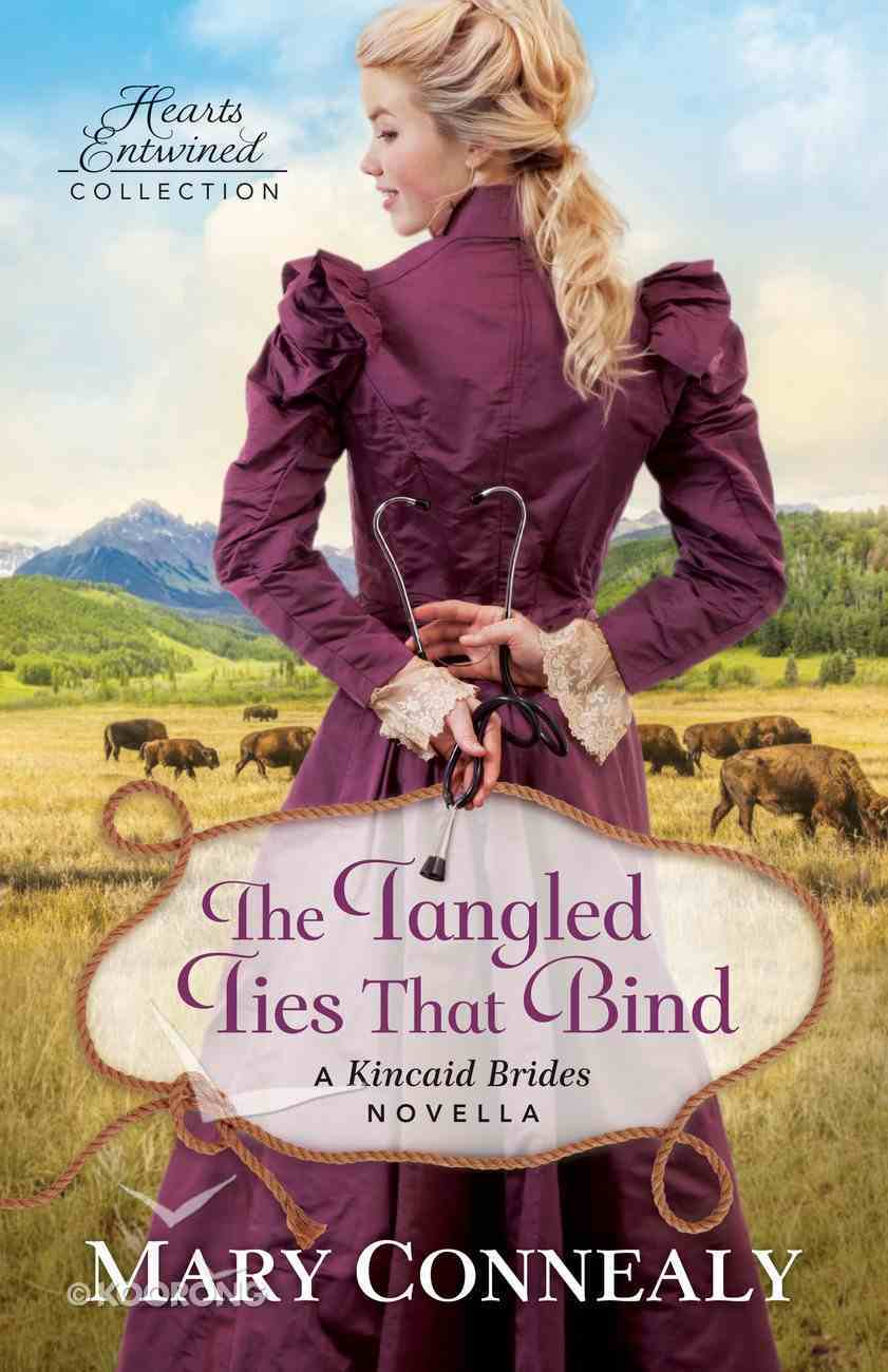 The Tangled Ties That Bind (Hearts Entwined Collection) eBook