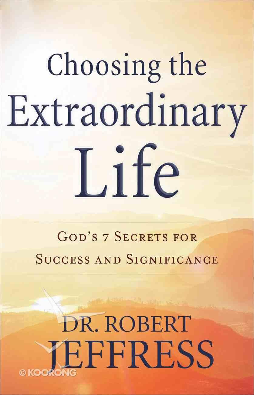 Choosing the Extraordinary Life eBook