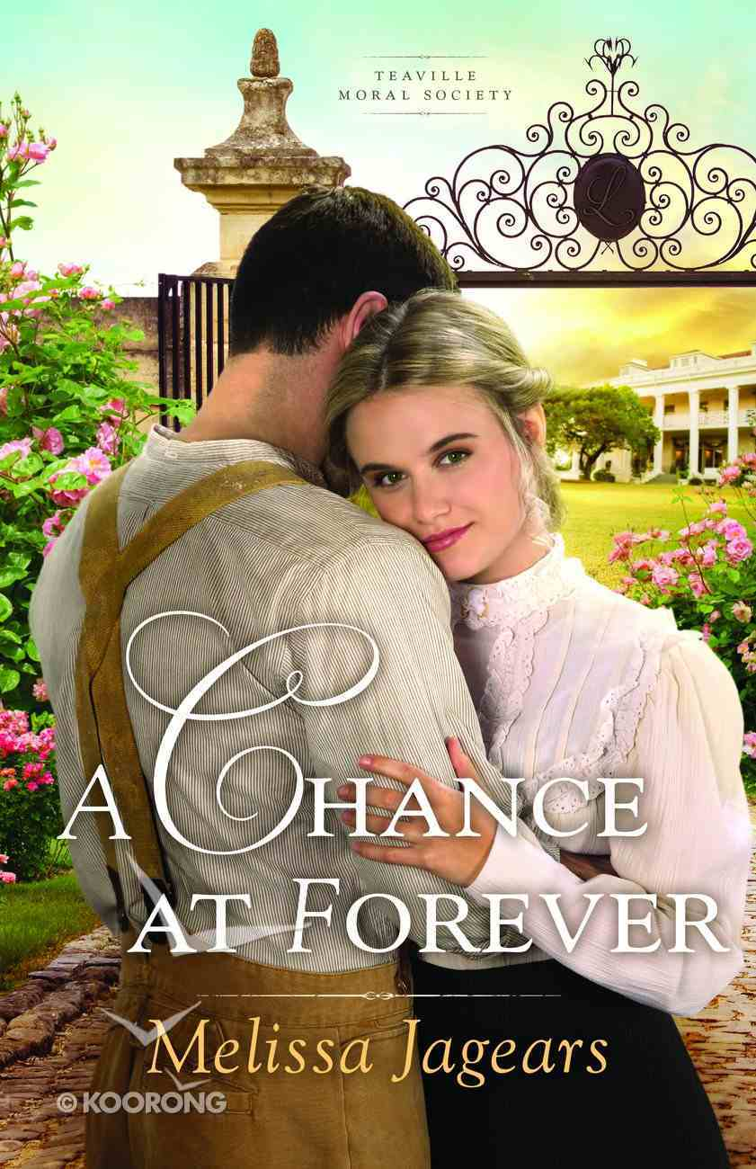 A Chance At Forever (#03 in Teaville Moral Society Series) eBook