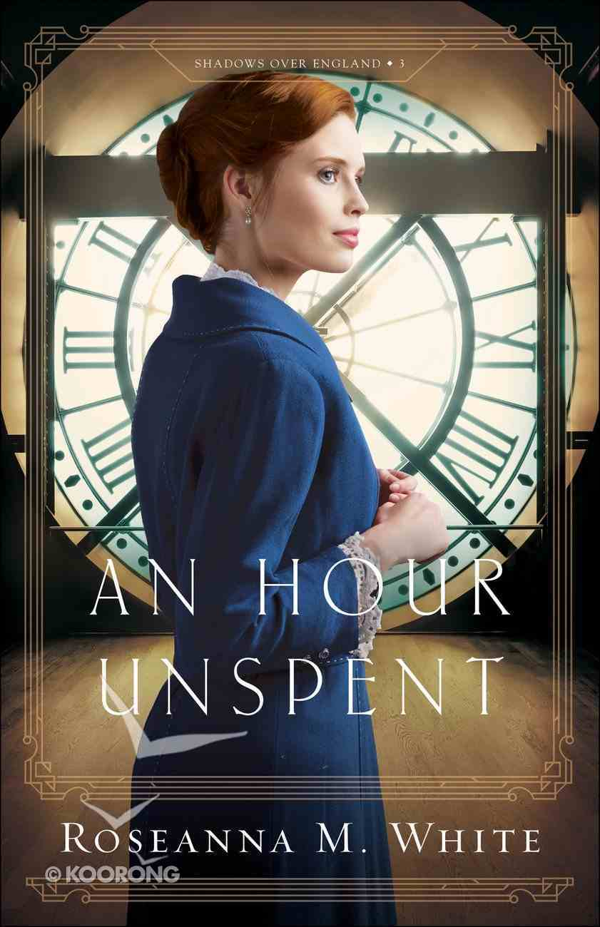 An Hour Unspent (#03 in Shadows Over England Series) eBook