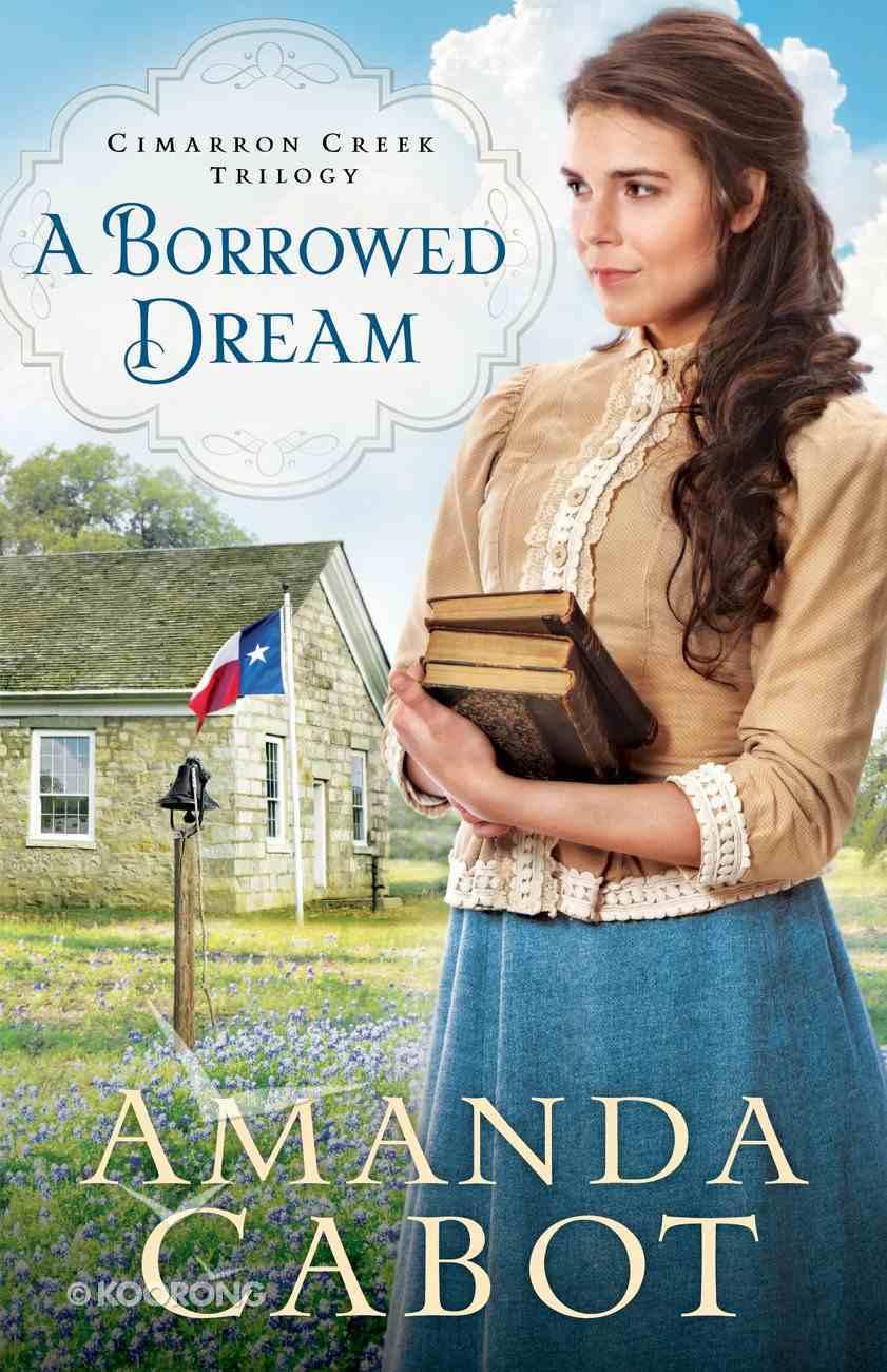 A Borrowed Dream (#02 in Cimarron Creek Trilogy Series) eBook