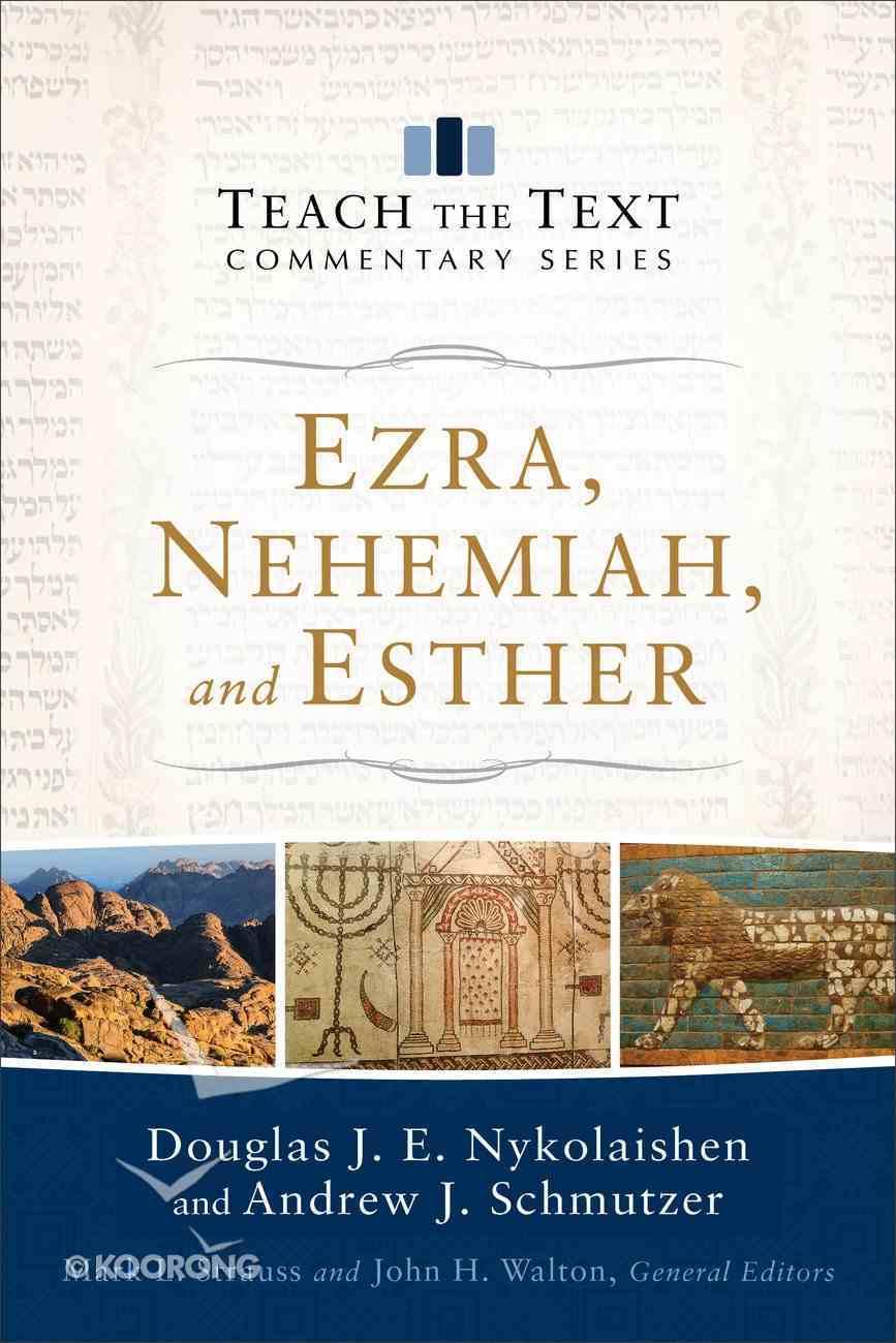 Ezra, Nehemiah, and Esther (Teach The Text Commentary Series) eBook