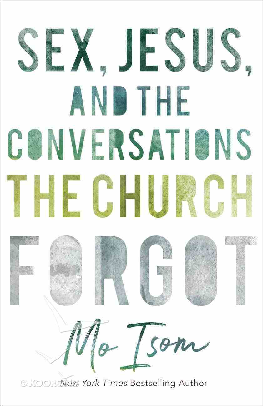 Sex, Jesus, and the Conversations the Church Forgot eBook