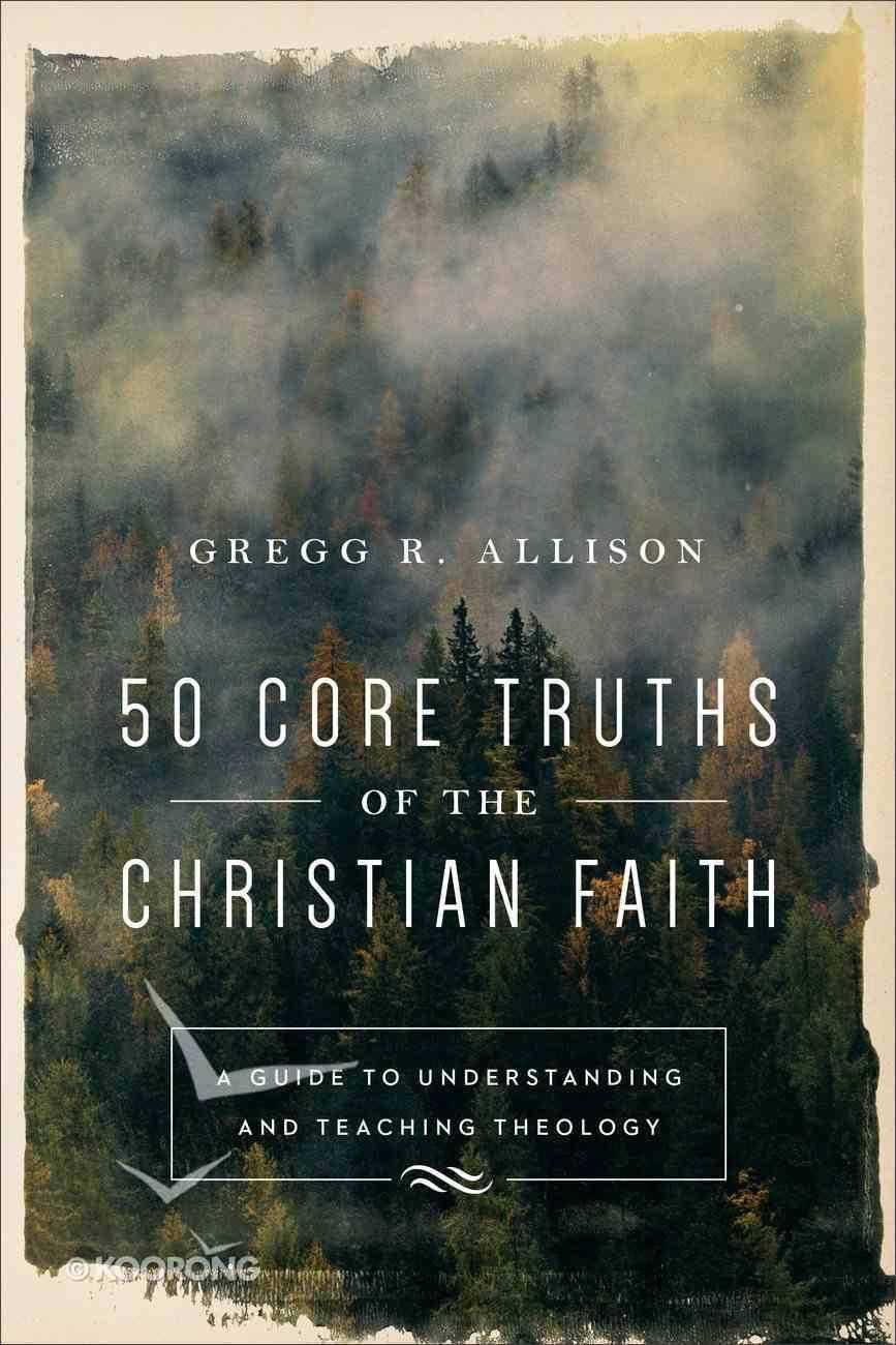 50 Core Truths of the Christian Faith eBook