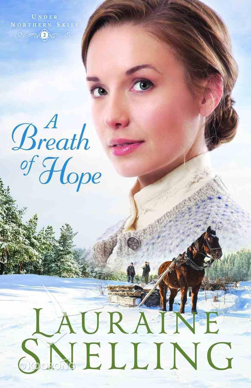 A Breath of Hope (#02 in Under Northern Skies Series) eBook