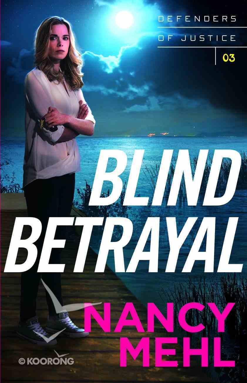 Blind Betrayal (#03 in Defenders Of Justice Series) eBook