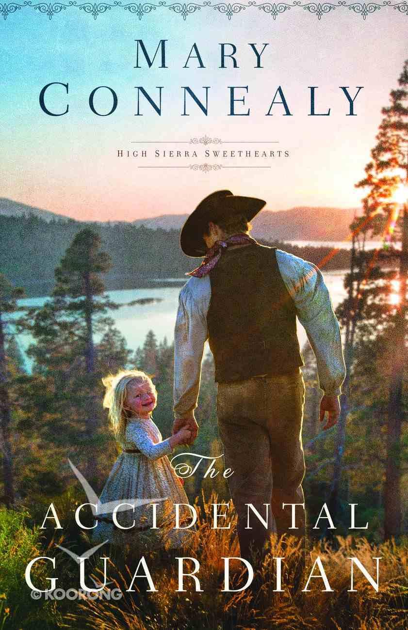 The Accidental Guardian (#01 in High Sierra Sweethearts Series) eBook