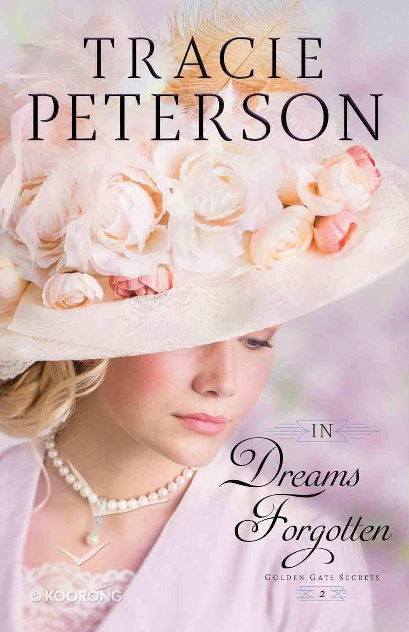 In Dreams Forgotten (#02 in Golden Gate Secrets Series) eBook