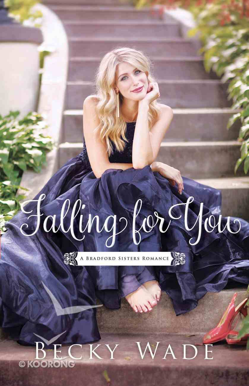 Falling For You (#02 in Bradford Sisters Romance Series) eBook