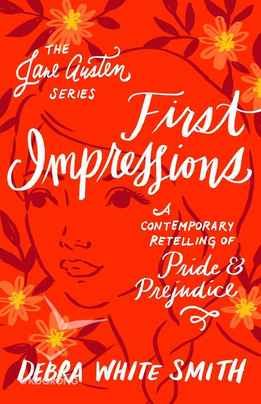 First Impressions - a Contemporary Retelling of Pride and Prejudice (Jane Austen Series) eBook