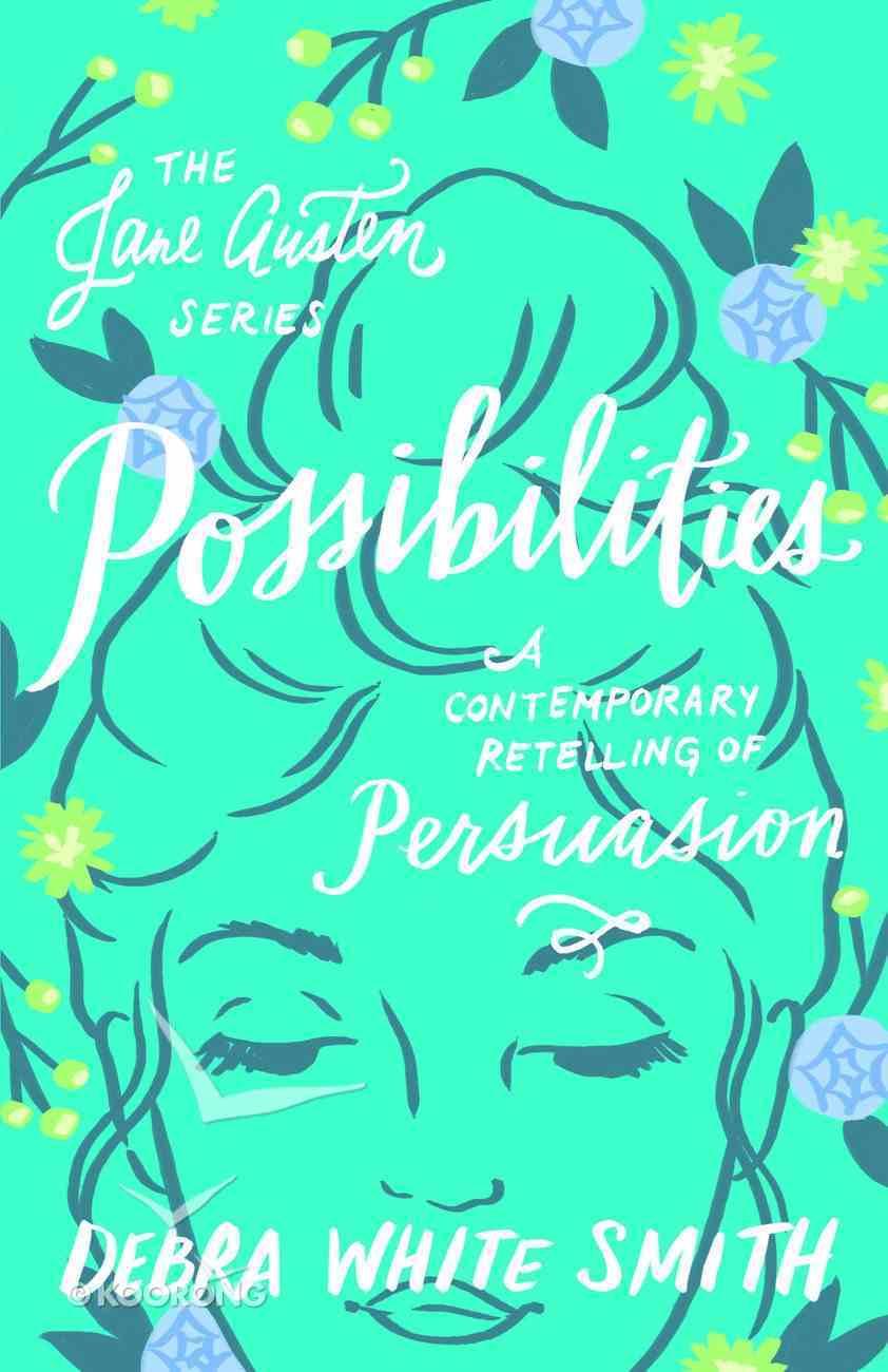 Possibilities - a Contemporary Retelling of Persuasion (Jane Austen Series) eBook