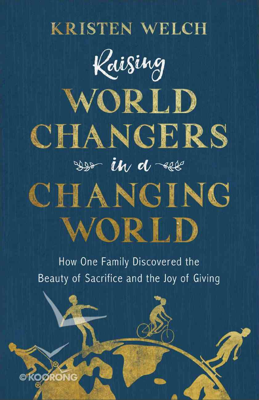 Raising World Changers in a Changing World eBook